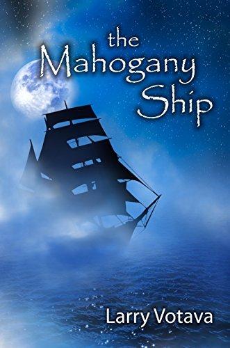 The Mahogany Ship Larry Votava