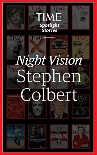Night Vision: Stephen Colbert James Poniewozik