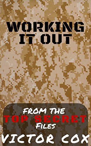 Working It Out: From the Top Secret Files: Gay Military Erotica Victor Cox