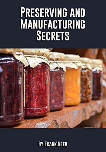Preserving and Manufacturing Secrets  by  Frank M. Reed