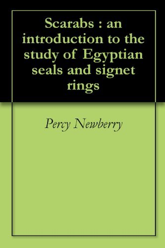 Scarabs : an introduction to the study of Egyptian seals and signet rings Percy Newberry