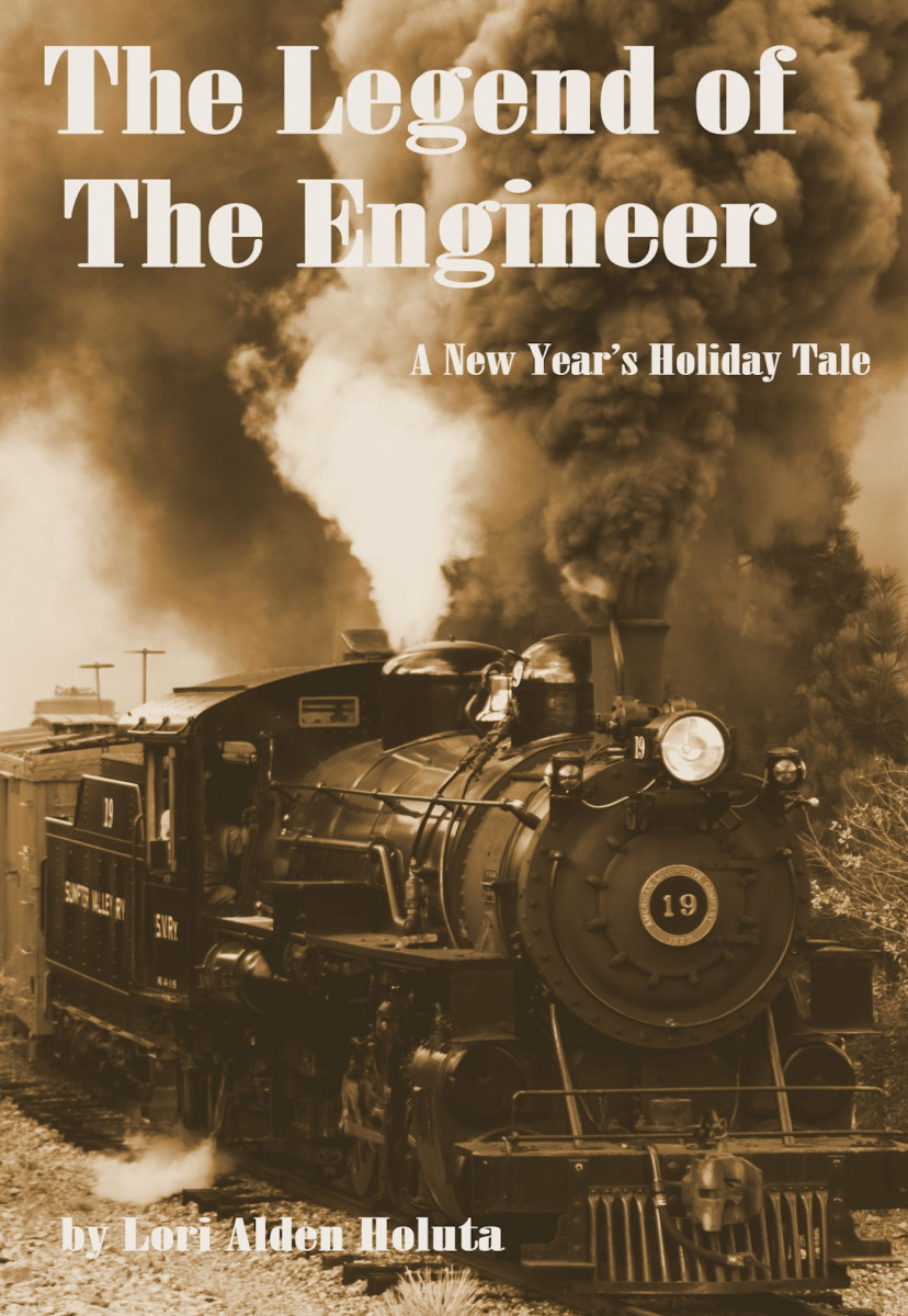The Legend of The Engineer: A New Years Holiday Tale (Legends and Adventures of Industralia #2) Lori Alden Holuta