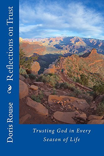 Reflections on Trust: Trusting God in Every Season of Life Doris Rouse