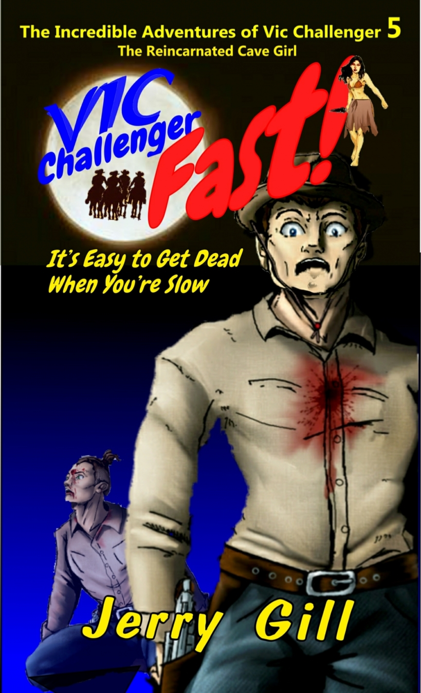 Vic: Fast (The Incredible Adventures of Vic Challenger #5) Jerry   Gill