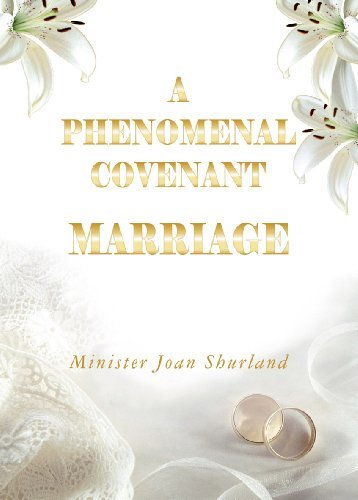 A Phenomenal Covenant Marriage Joan Shurland