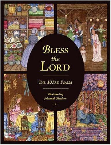 Bless the Lord: The 103rd Psalm Johannah Bluedorn