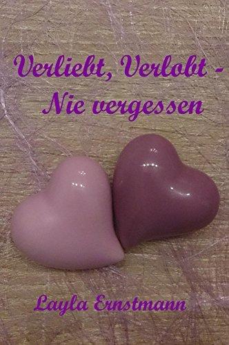 Verliebt, Verlobt - Nie Vergessen  by  Layla Ernstmann