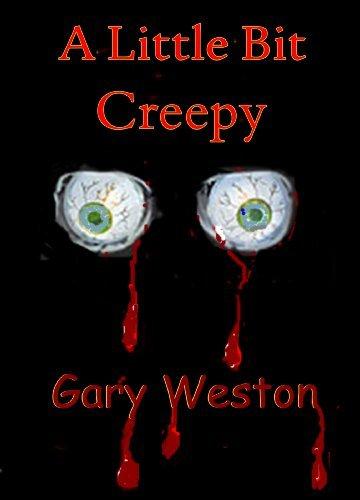 A Little Bit Creepy Gary Weston