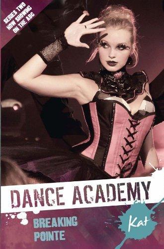 Dance Academy Series 2 - Kat: Breaking Pointe Sebastian Scott