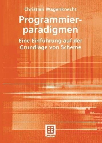 Programmierparadigmen: Eine Einführung auf der Grundlage von Scheme Christian Wagenknecht
