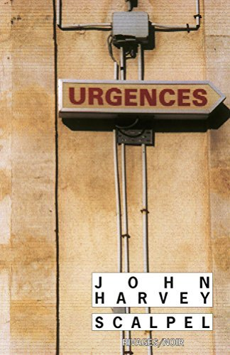 Scalpel (Rivages/Noir)  by  John Harvey