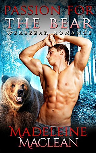 ROMANCE: Passion for the Bear (Cowboy Paranormal Werebear Romance) Madeleine Maclean