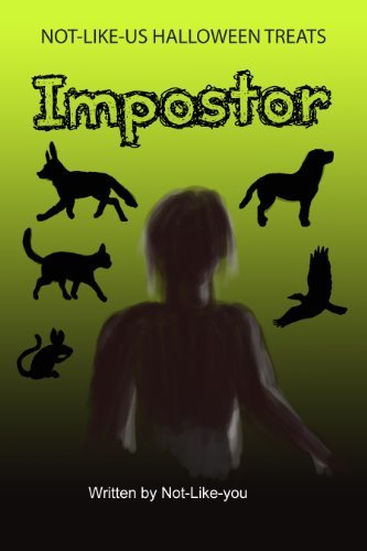 Impostor - FULL TEXT EDITION (NOT-LIKE-US HALLOWEEN TREATS Book 4) Mary Monette Barbaso-Crall