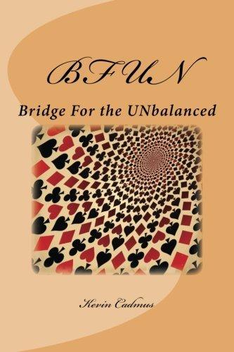 BFUN: Bridge For the UNbalanced: Bridge For the UNbalanced  by  Kevin Cadmus