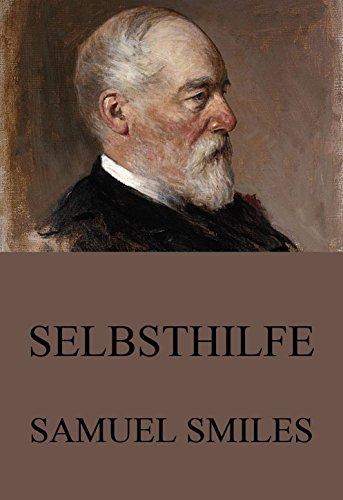 Selbsthilfe: Vollständige Ausgabe Samuel Smiles