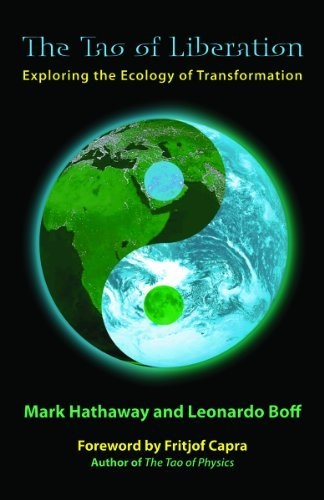 Tao of Liberation: Exploring the Ecology of Transformation  by  Mark Hathaway