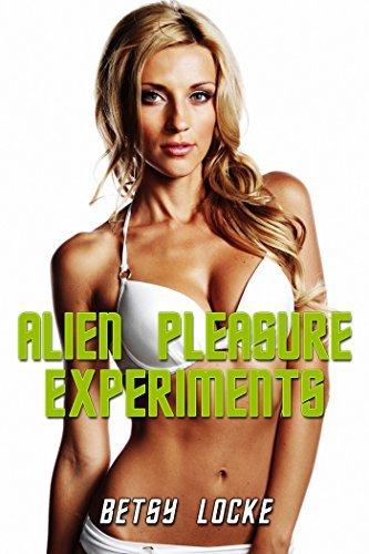 Alien Pleasure Experiments: Sci Fi Romance  by  Betsy Locke