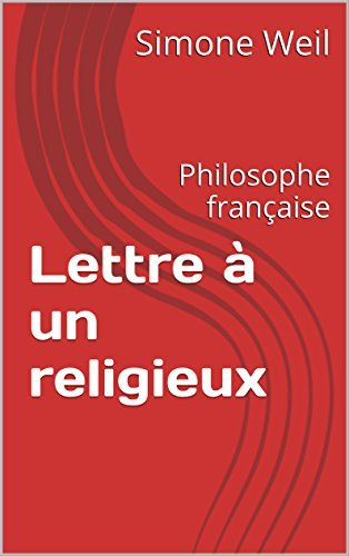 Lettre à un religieux: Philosophe française Simone Weil