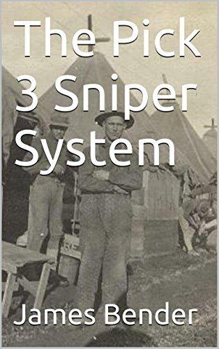 The Pick 3 Sniper System  by  James Bender