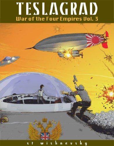 Teslagrad (Four Empires War Book 3) Stephen Wishevsky