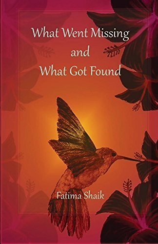What Went Missing and What Got Found  by  Fatima Shaik