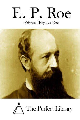 E. P. Roe Edward Payson Roe