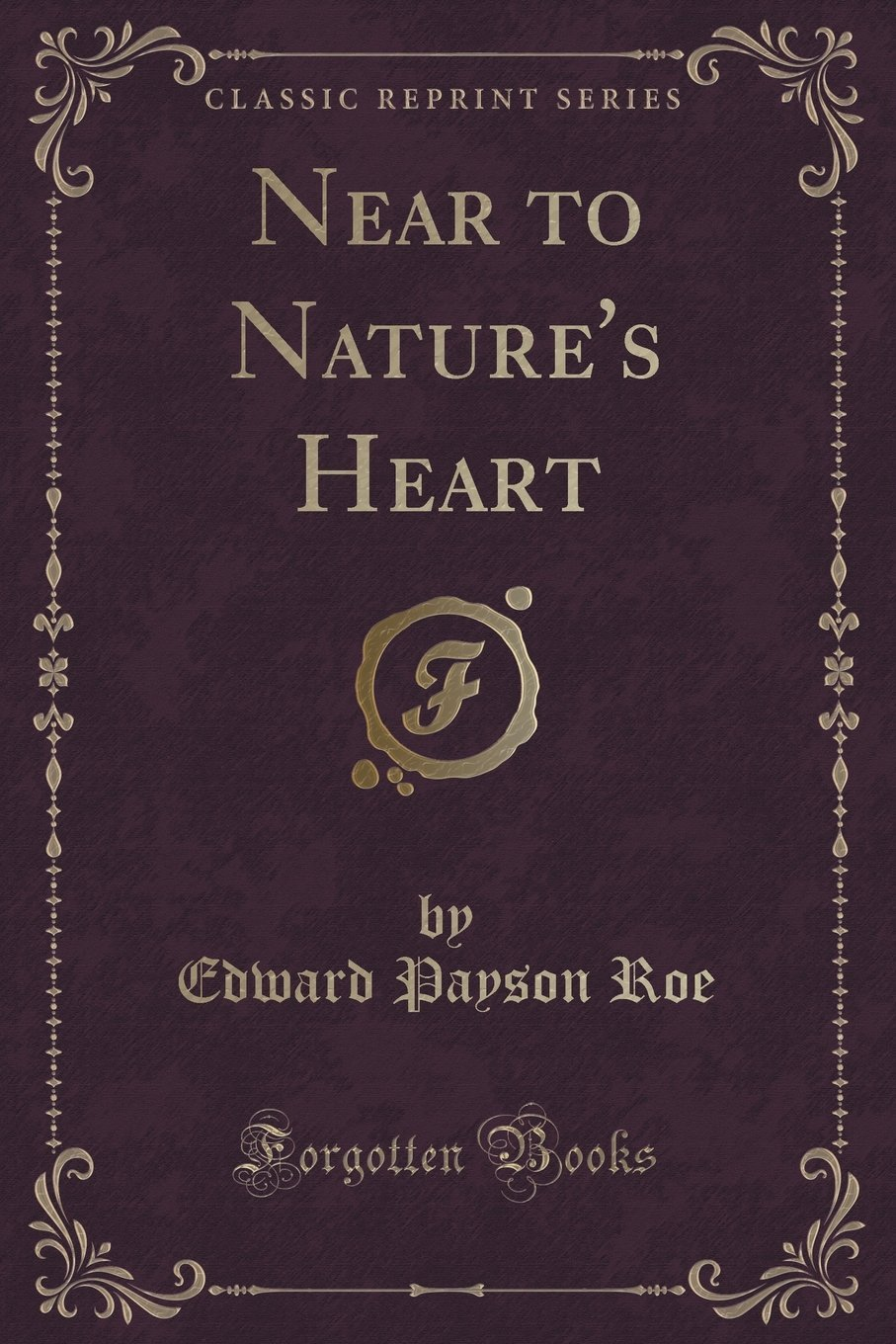 Near to Natures Heart Edward Payson Roe
