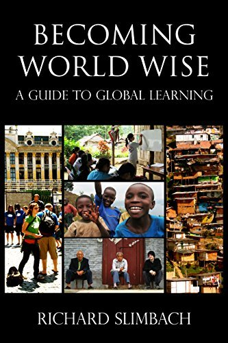 Becoming World Wise: A Guide to Global Learning Richard Slimbach