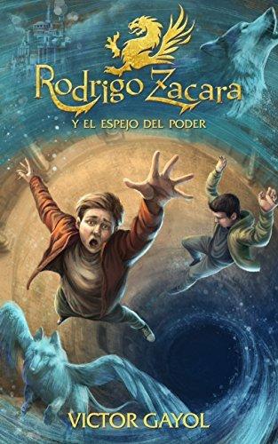 Rodrigo Zacara y el Espejo del Poder Víctor Gayol