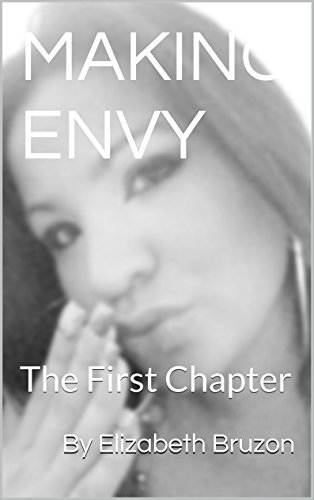 MAKING ENVY: The First Chapter By Elizabeth Bruzon