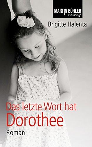 Das letzte Wort hat Dorothee Brigitte Halenta