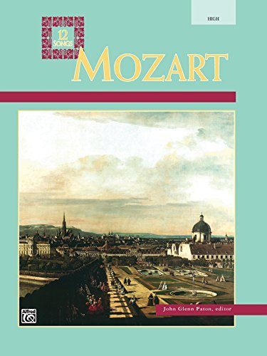 Mozart - 12 Songs: Vocal Collection for High Voice Wolfgang Amadeus Mozart