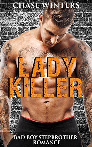 Lady Killer: Bad Boy Stepbrother Romance  by  Chase Winters
