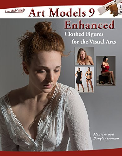 Art Models 9 Enhanced: Clothed Figures for the Visual Arts (Art Models series) Douglas Johnson