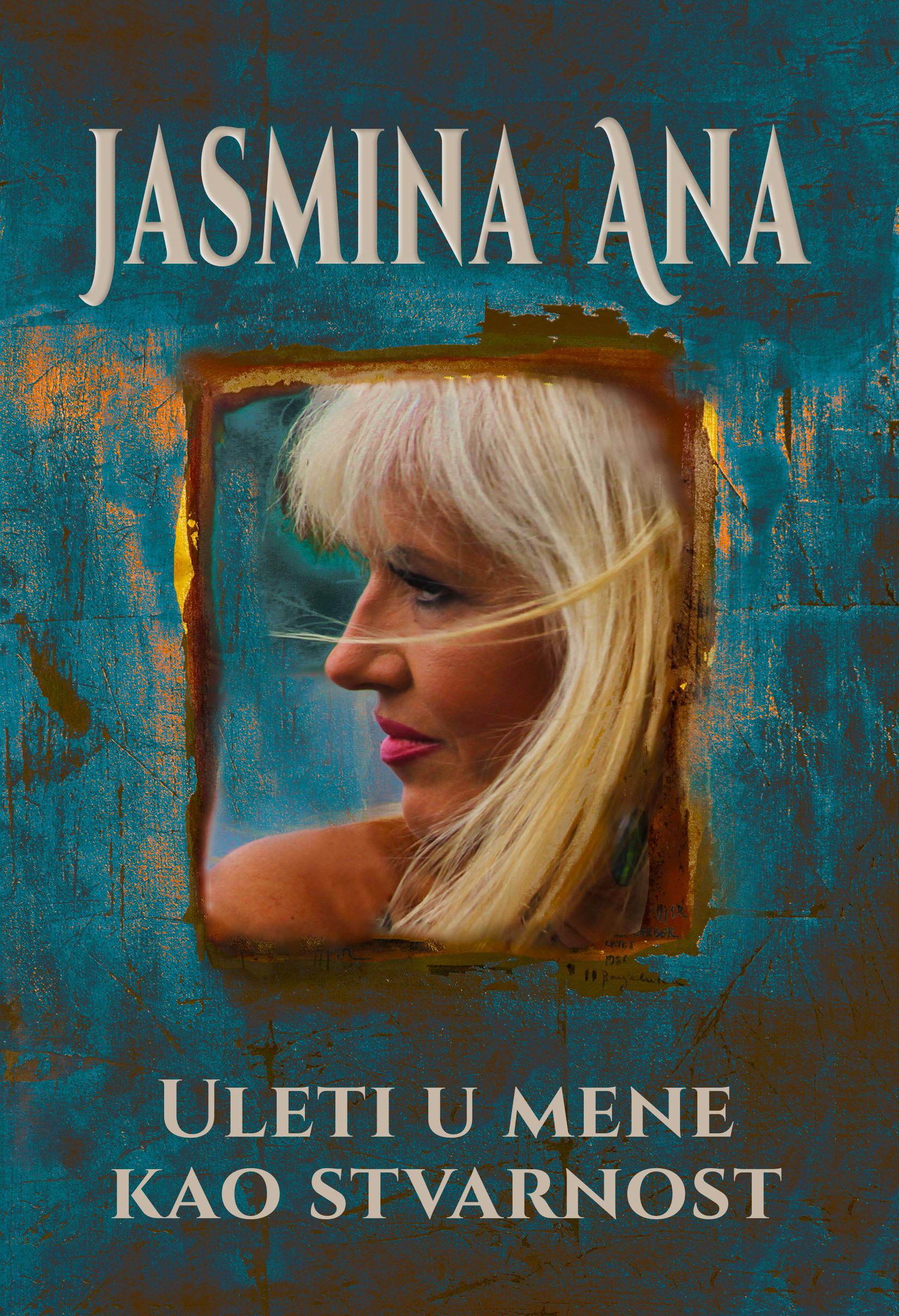 Uleti u mene kao stvarnost  by  Jasmina Ana