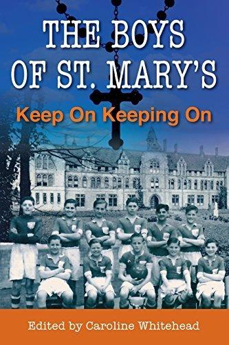 The Boys of St. Marys: Keep On Keeping On  by  Caroline Whitehead