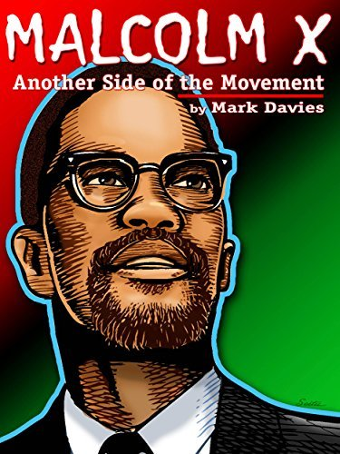 Malcolm X: Another Side of the Movement Mark Davies