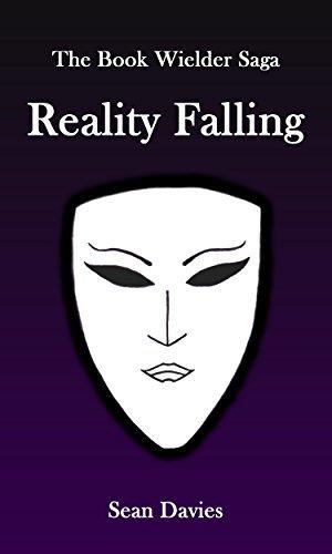 Reality Falling (The Book Wielder Saga 2) Sean Davies