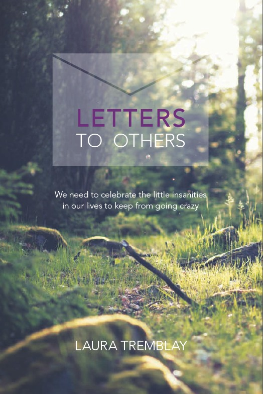 Letters to Others Laura Tremblay