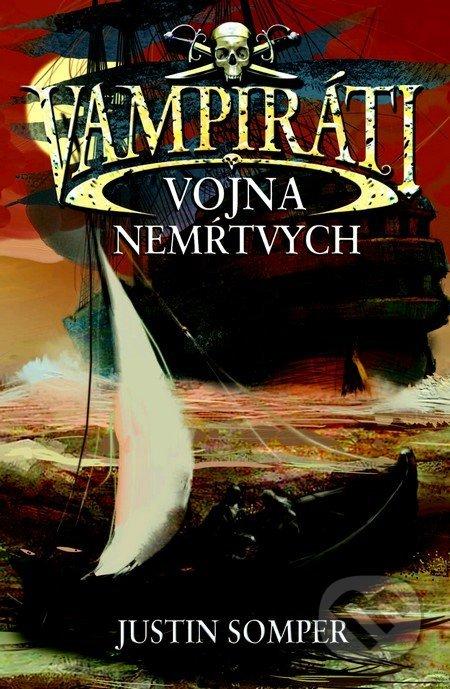 Vojna nemŕtvych ( Vampiráti #6)  by  Justin Somper