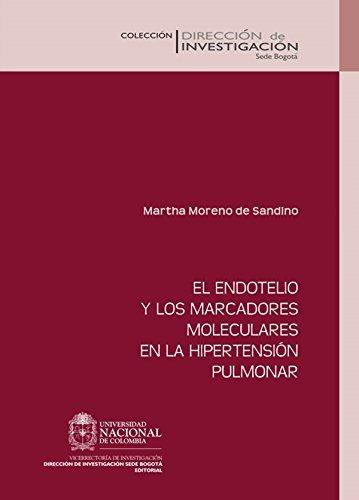 El endotelio y los marcadores moleculares en la hipertensión pulmonar  by  Martha Moreno de Sandino