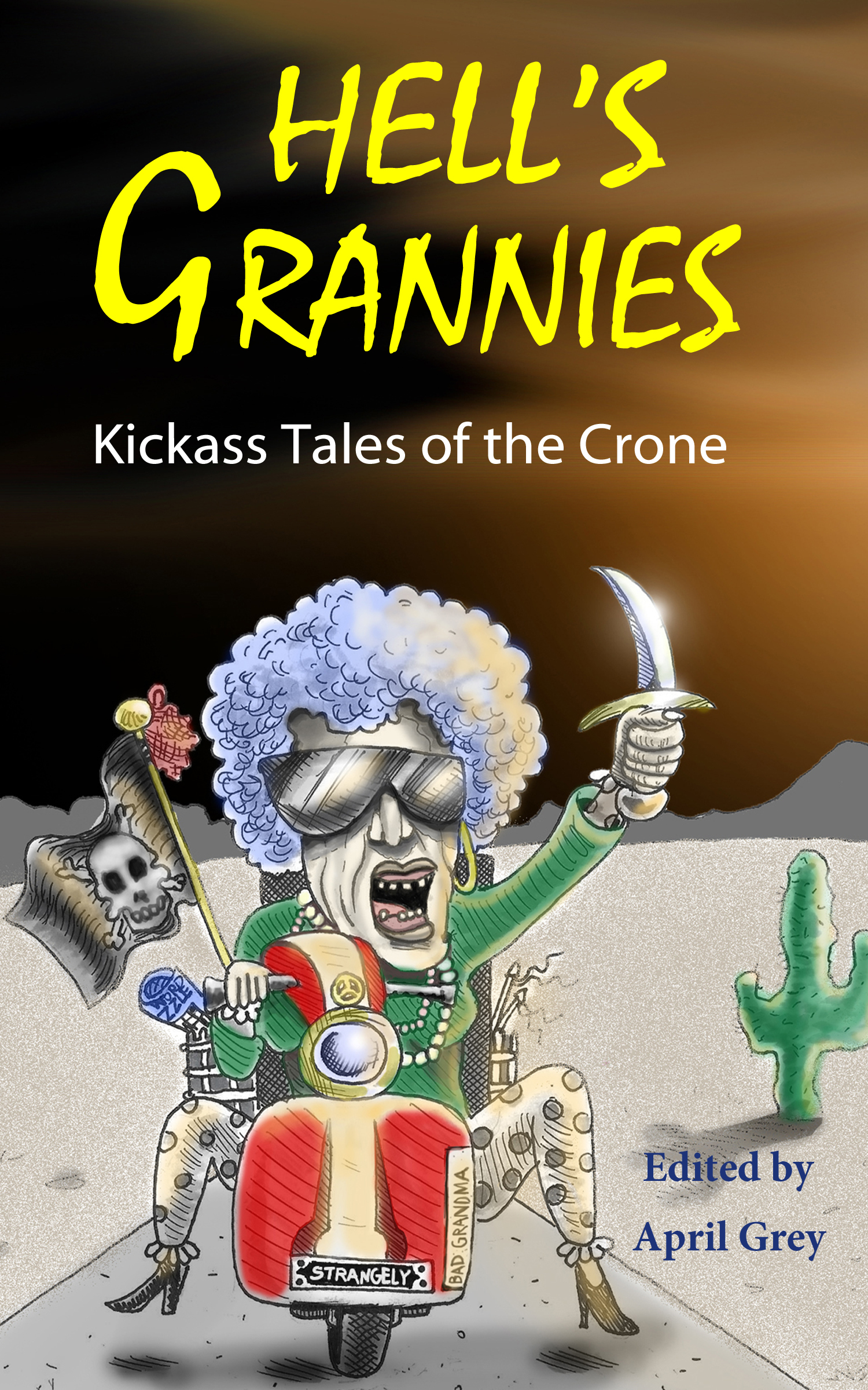 Hells Grannies: Kickass Tales of the Crone  by  April Grey
