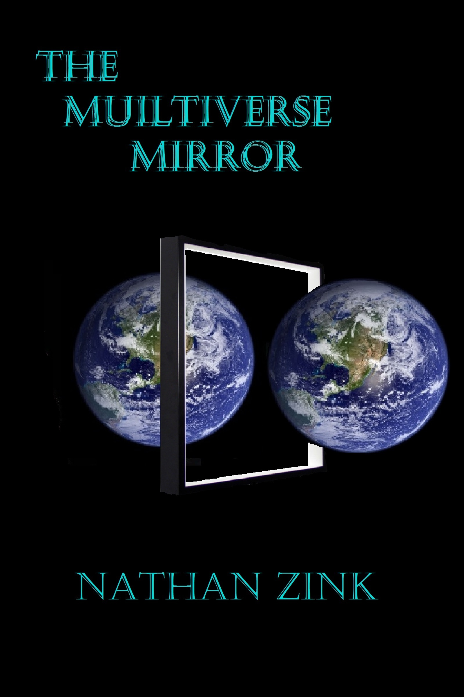 The Multiverse Mirror  by  Nathan Zink