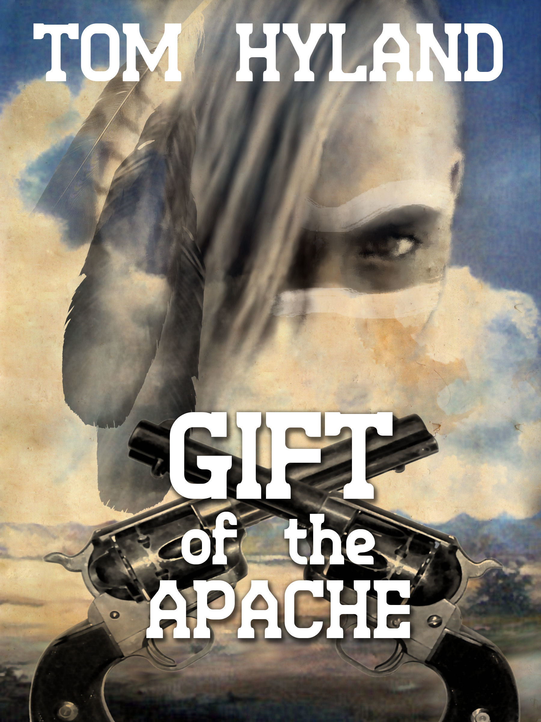 Gift of the Apache Tom Hyland