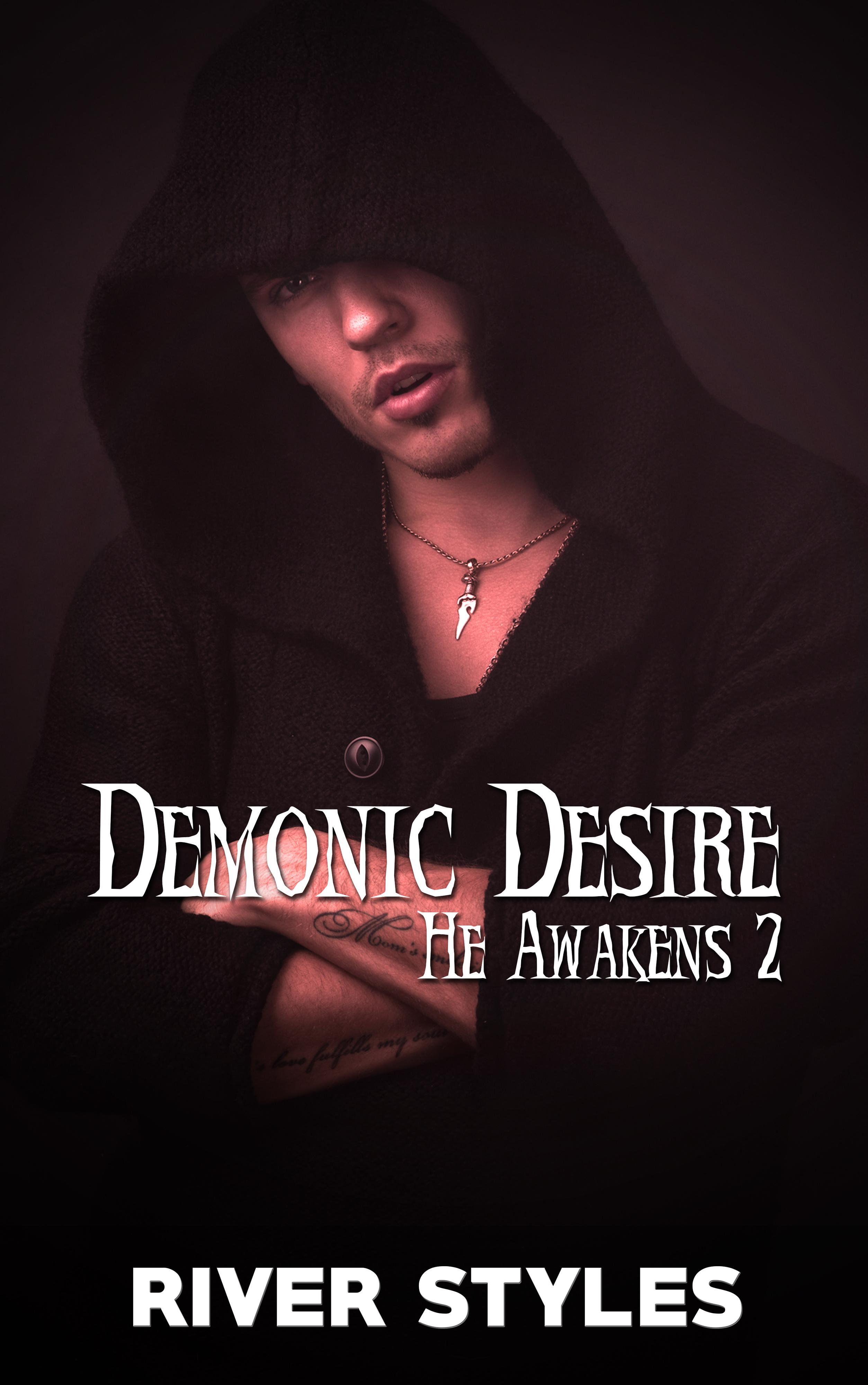 Demonic Desire: He Awakens 2  by  River Styles