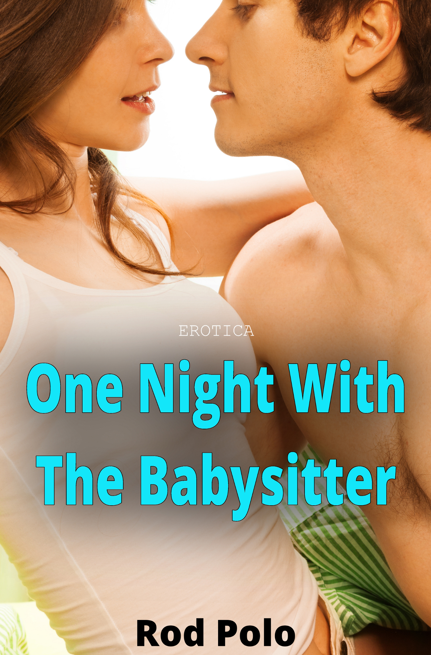 Erotica: One Night With The Babysitter  by  Rod Polo