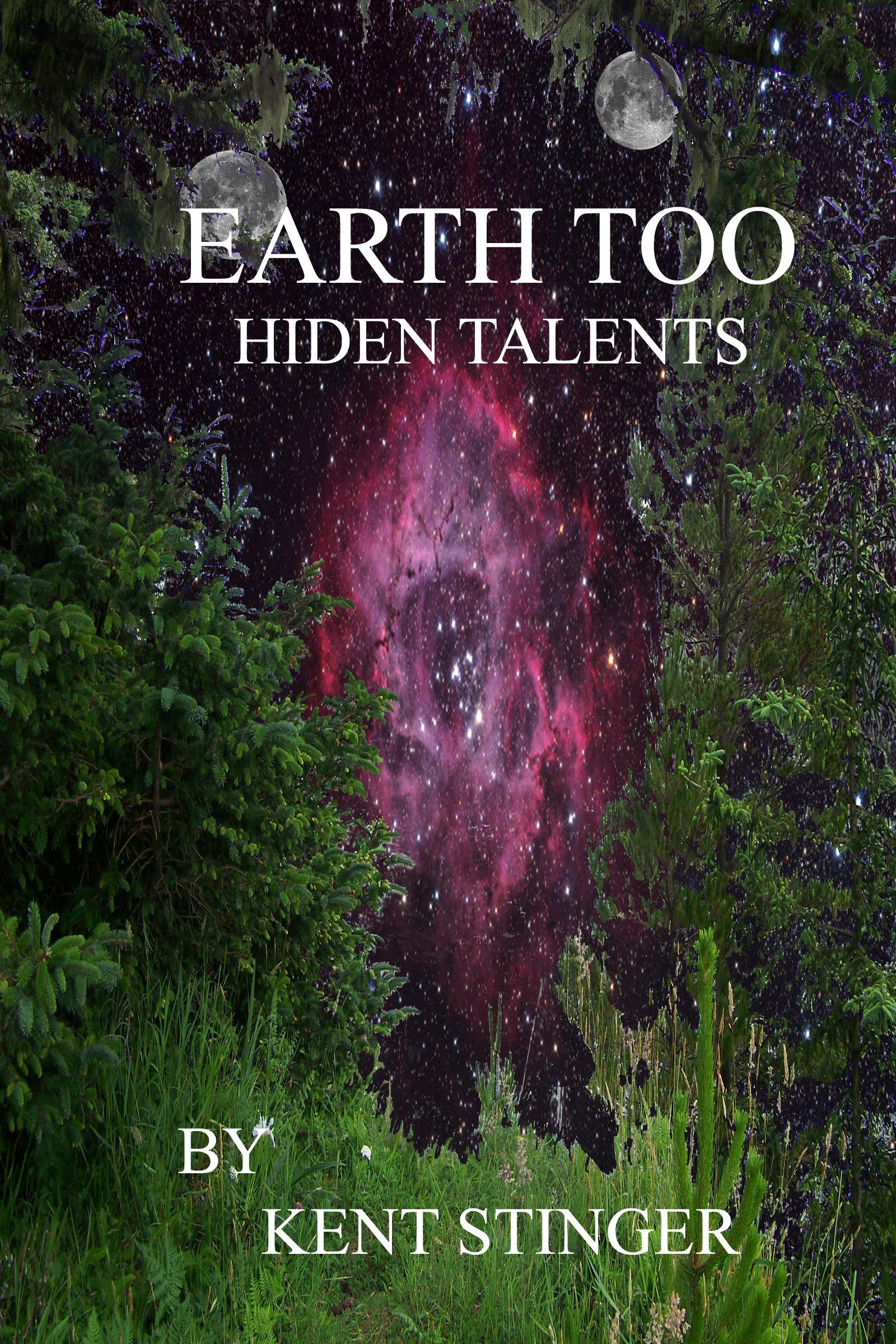 Earth Too: Hidden Talents  by  Kent Stinger
