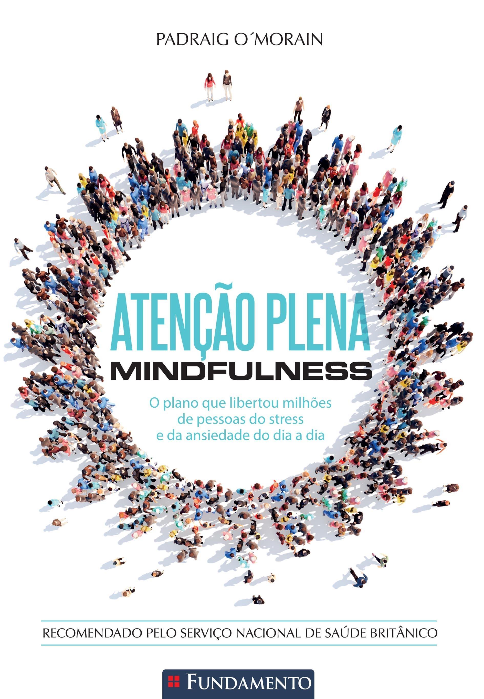 Atenção Plena - Mindfulness  by  Padraig OMorain