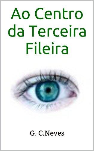 Ao Centro da Terceira Fileira  by  G. C.Neves