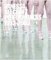 Vanessa Beecroft: Performances 1993-2003 Vanessa Beecroft